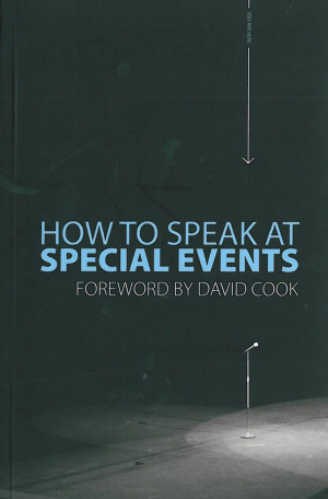 How to Speak at Special Events - by David Cook - Cover Image